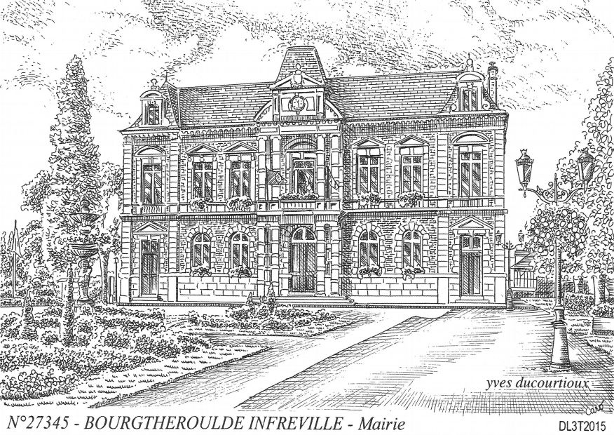 Cartes postales BOURGTHEROULDE INFREVILLE - mairie