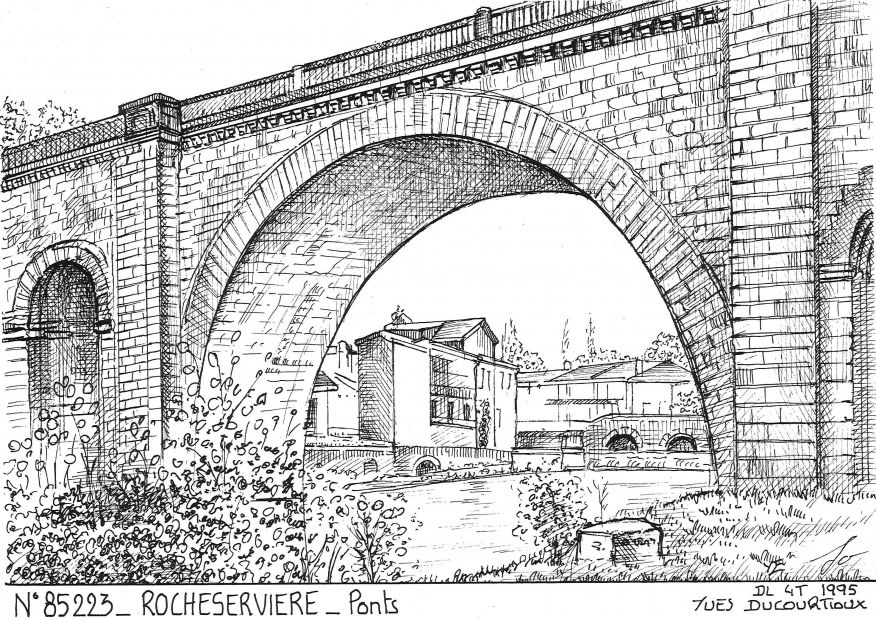 Carte Postale N° 85223 - ROCHESERVIERE - ponts
